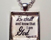 Glass Tile Christian PENDANT Necklace - Be Still and know that I am God Ps 46:10 - FrEE ShiPPing