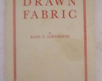 A Complete Guide to DRAWN FABRIC Book by Kate S Lofthouse Pulled Counted Embroidery