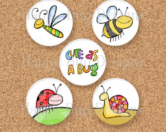 "Cute As A Bug Magnets - Five 1.25 inch magnets 1-1/4""  LAST TWO"