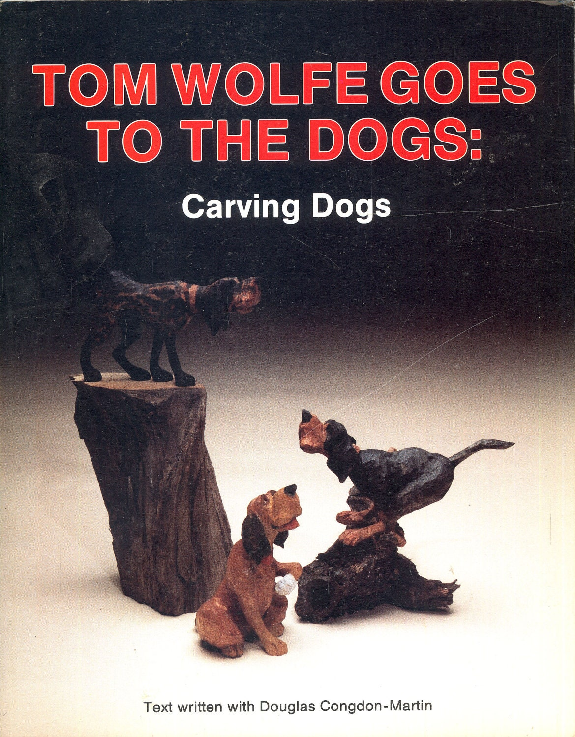 Wood carving book tom wolfe goes to the dogs woodcarving