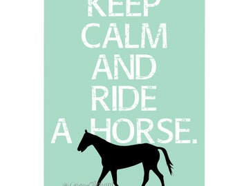 Keep Calm and Ride a Horse Art Print You Choose the Background Color