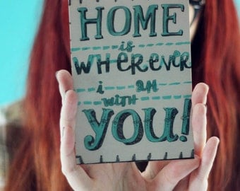 Home is wherever I am with you- Postcard