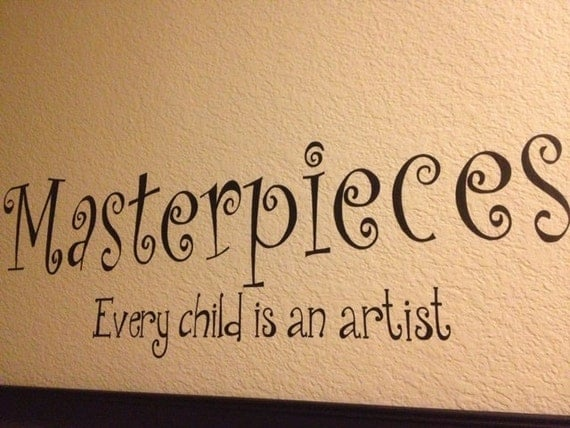 Masterpieces Wall Decal Every Child Is An Artist Vinyl Wall