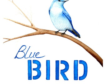 Watercolor Bluebird - Signed Fine Art Print- typography, art with words, bluebird on a brown branch, blue and brown nursery art