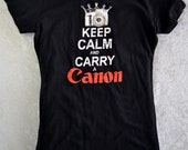 Camera Shirt Keep Calm and CARRY A CANON Women's Black  fitted stretchy tee - When You Get Only One Shot, Keep Calm & Carry a Canon