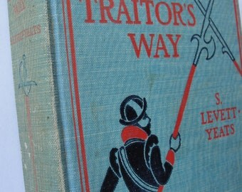 The Traitors Way - S.Levett-Yeats - 1901