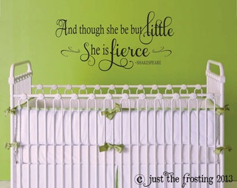 And though she be but little-Shakespeare Quote Decal, Nursery Wall Decal, Girls Vinyl Decal, Teen Vinyl Lettering