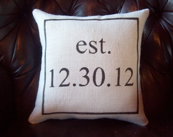 Date Pillow - Established Date Pillow - Burlap Pillow - Wedding Gift - Anniversary Gift - Personalized Pillow - More Colors Available