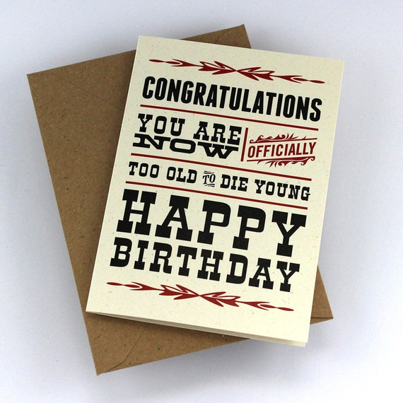 "Happy Birthday Card ""Too Old to Die Young"", Greeting Card, Black and Red Print"