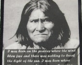 Printed Sew On Patch - GERONIMO QUOTE - Native American Hero - Vest, Bag, Backpack, Jacket -p81