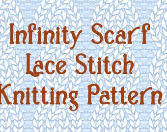 KNITTING PATTERN for Lace Stitch Infinity Scarf