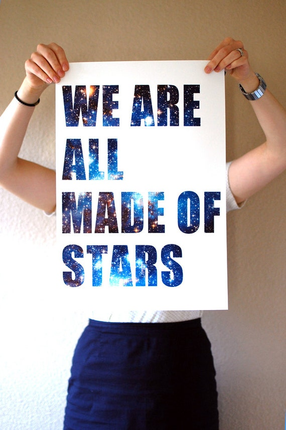 We Are All Made of Stars Digital Art Print Nebula Galaxies 13x19 inch Poster