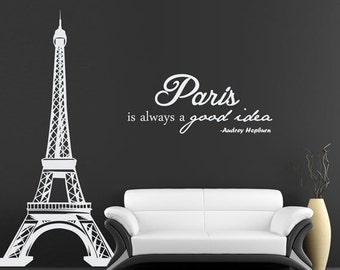Eiffel Tower Wall Decal with Audrey Hepburn Quote - Paris is Always a Good Idea - French Theme - Home Decor - Wall Art Decor - 7ft