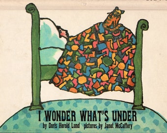 I Wonder What's Under by Doris Herold Lund, illustrated by Janet McCaffery