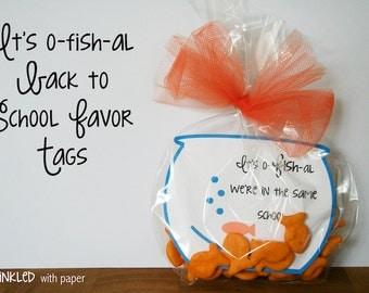 CUSTOM- Fish Bowl- It's o-fish-al We're Back in School Printable Back to School Favor Tags