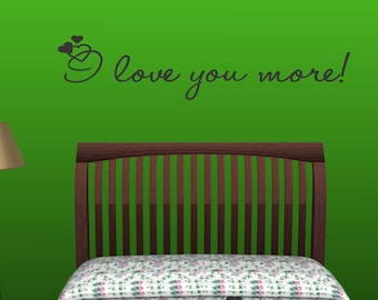 I Love You More - Vinyl wall quotes lettering sayings art Quote Decal Room Home Decor (69)