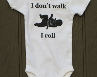 """baby Brazilian jiu jitsu bodysuit """"I don't walk I roll"""" BJJ"""