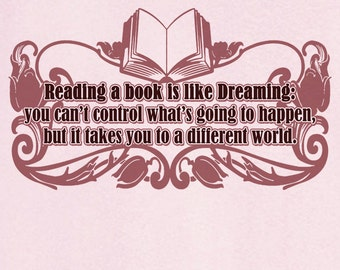 Reading is Like Dreaming Funny Novelty T Shirt Z13197