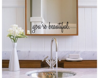 Inspirational Wall Decals - You're Beautiful - Bathroom Wall Decals - Mirror Decals - Mirror Sticker - Wall Decals - Wall Decor - Decals