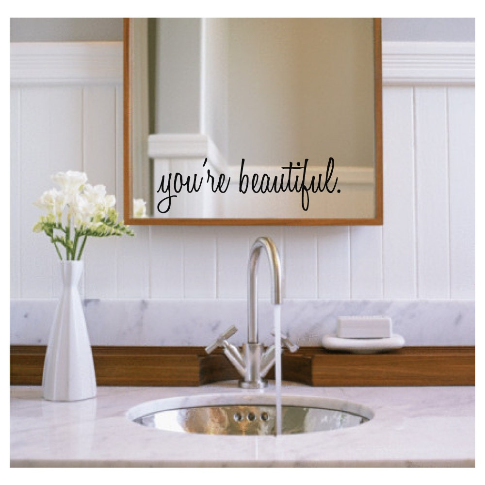 Beautiful Mirror inspirational wall decals you're beautiful bathroom