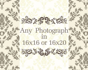 Any photograph  to be printed at: 16x20 or 16X16.