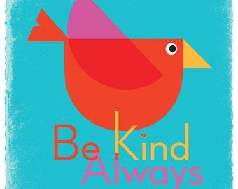 Bird Art Print Nursey Decor - Be Kind Always Poster Blue - Bird Print Wall Art - Modern Baby Wall Decor - Square - Teachers Gift