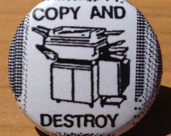 Copy and Destroy - Button, Magnet, or Bottle Opener