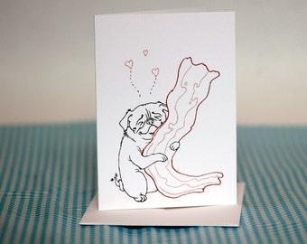 Pug loves Bacon Greeting Card