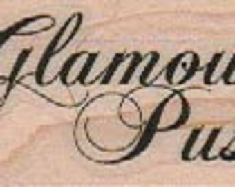 Wood Mounted   rubber stamp Glamour Puss   humor stamp measures 1 3/4 x 1   inch  no18771