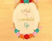 Painting Print - floral painting, kitchen print, illustration, nursery art, wedding gift, motivational poster - A WONDERFUL LIFE