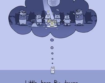 Little Bear. Big Dreams. Art Print