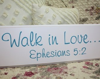 Walk in Love Ephesians 5 2 SIGN Wood Shabby Style Your Color