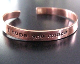 I hope you dance.... Handcut, handstamped copper cuff bracelet...