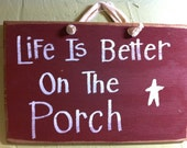 Life is Better on the Porch sign wood hand lettered custom available