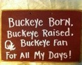 Buckeye born buckeye raised buckeye Fan for all my days sign Ohio football gift decor