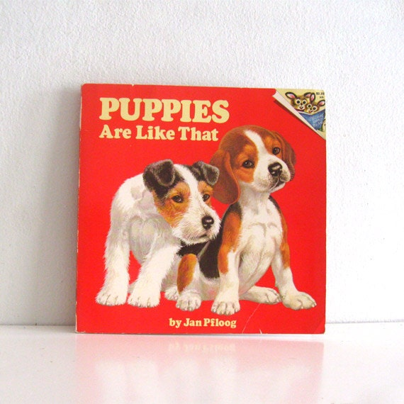 Vintage Childrens Book Puppies are like That by Jan Pfloog