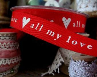 Ribbon ALL my LOVE Grossgrain x2metres 15mm red with white script