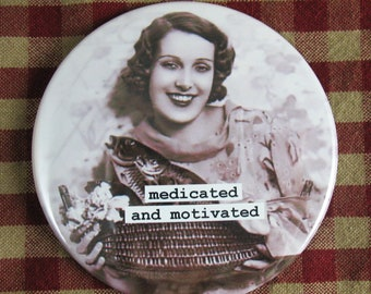 Funny Magnet. Medicated and Motivated 3 inch mylar