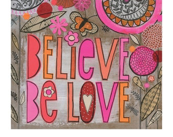 believe be love - 8x10 GICLEE PRINT, typographic, botanical collage, Susan Black
