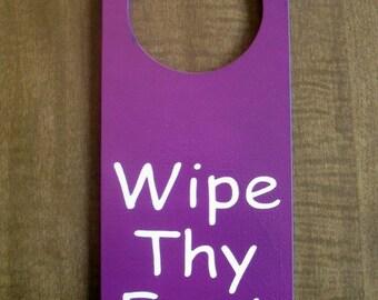 Wipe Thy  Feet Painted  Wooden Door Knob Hanger Sign