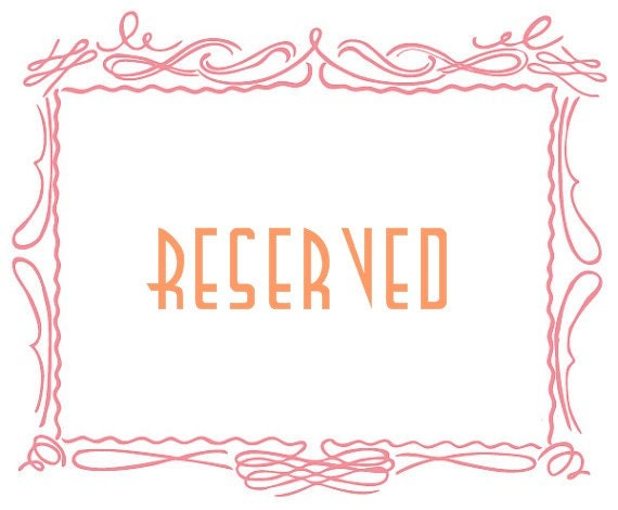 RESERVED for Annette