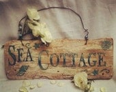 Reclaimed Wood,Cottage,Painted wood Sign,Rustic,Beach, Old Sign, Cottage Chic, Sea Cottage Sign