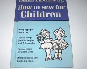 How to Sew for Children Vintage 1960s Better Homes and Gardens Illustrated Sewing Book