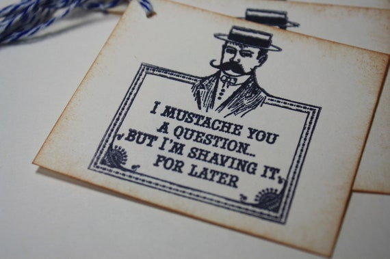 Mustache Man Gift Tags - Masculine - Old Fashioned Punny - Handmade