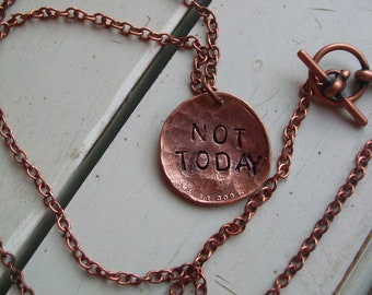 Necklace Hand Hammered copper penny ~ old world Thrones style ~ not today ~ hand metal stamped