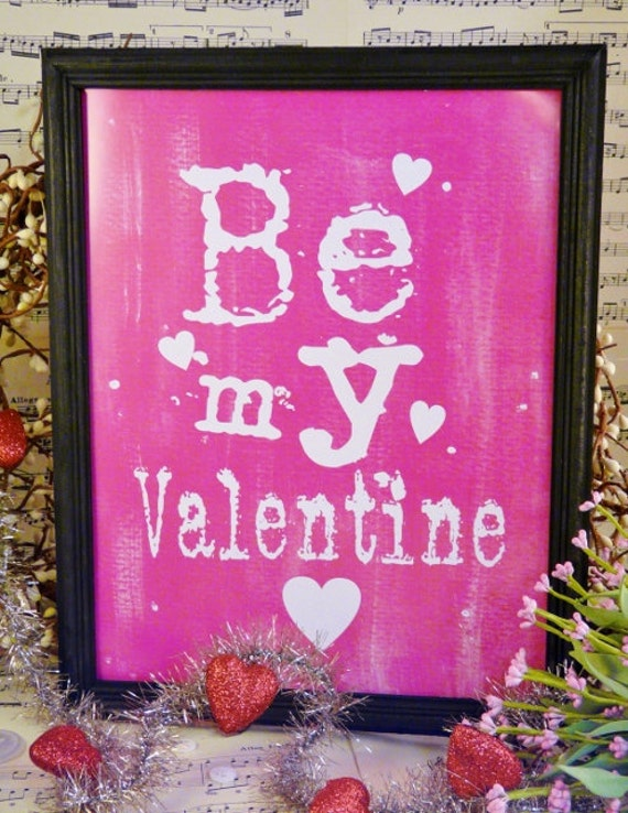 Be My Valentine Pink sign digital   - uprint NEW  vintage art words primitive paper old pdf 8 x 10 frame saying