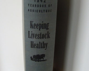 1942 Keeping Livestock Healthy Reference Book