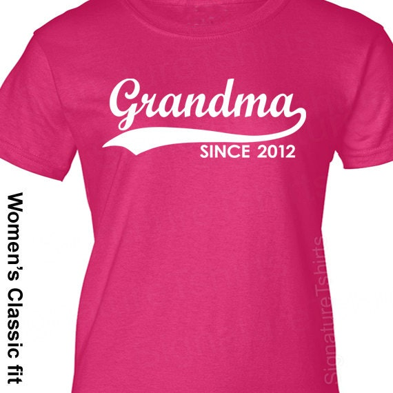 Mothers Day Gift GRANDMA Since (Any Year) Personalized Womens T-Shirt tshirt grandmother nana shirt More Colors S-2XL