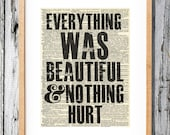 Kurt Vonnegut Quote - Everything was beautiful and nothing hurt - Art Print on Vintage Antique Dictionary Paper