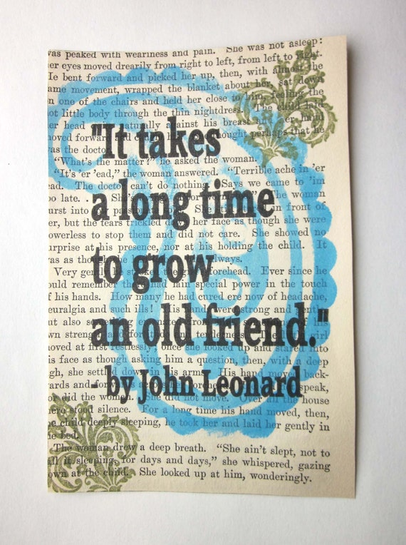 It takes a long time to grow an old friend print on a book page